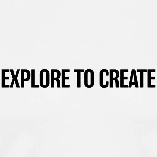 explore to create - Männer Premium T-Shirt