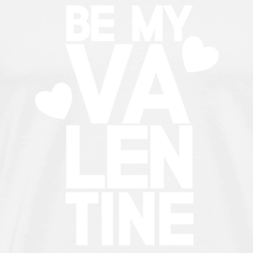 Be my valentine! - Premium T-skjorte for menn