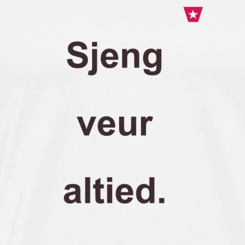 Sjeng veur altied b - Mannen Premium T-shirt