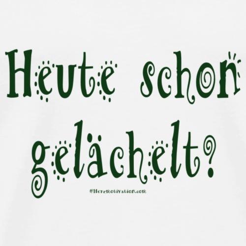 Heute schon gelächelt - dunkelgrüne Schrift - Männer Premium T-Shirt