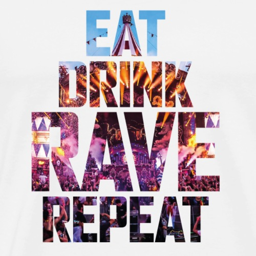 EAT, DRINK, RAVE, REPEAT - T-shirt Premium Homme