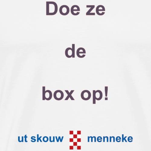 Doeh ze de box op b - Mannen Premium T-shirt