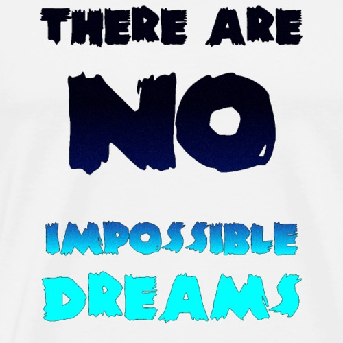 impossible dreams 4 - Men's Premium T-Shirt