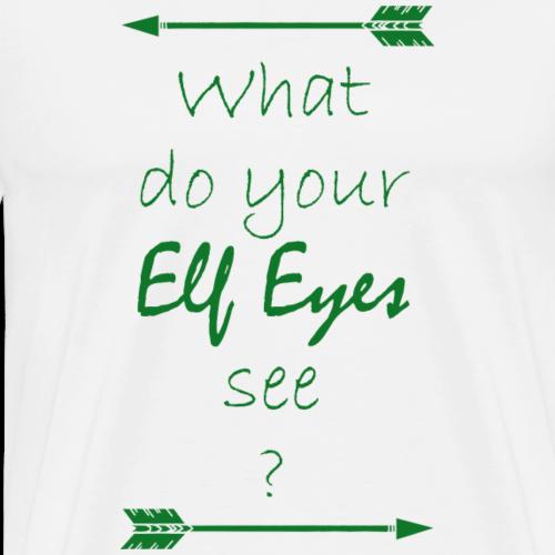 Was sehen deine Elben Augen Legolas Grün - Männer Premium T-Shirt