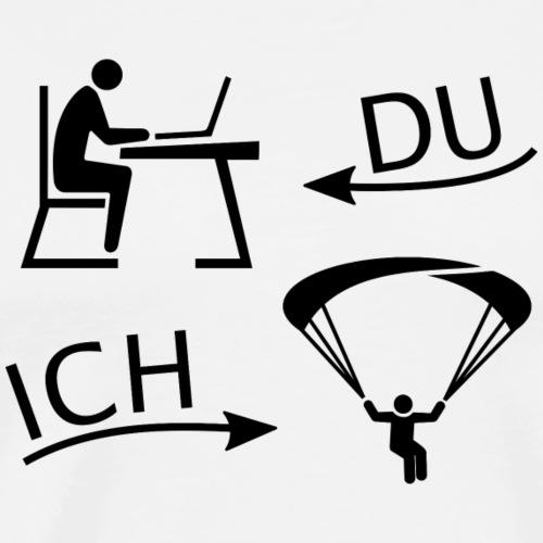 DU und ICH: Gleitschirmfliegen statt Büro - Männer Premium T-Shirt