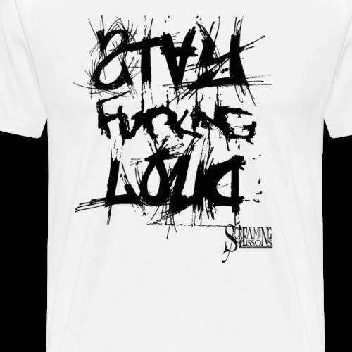 StayFuckingLoud 2 - Männer Premium T-Shirt