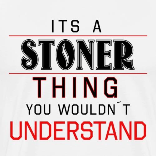 Stoner Thing Kiffer Weed High - Men's Premium T-Shirt