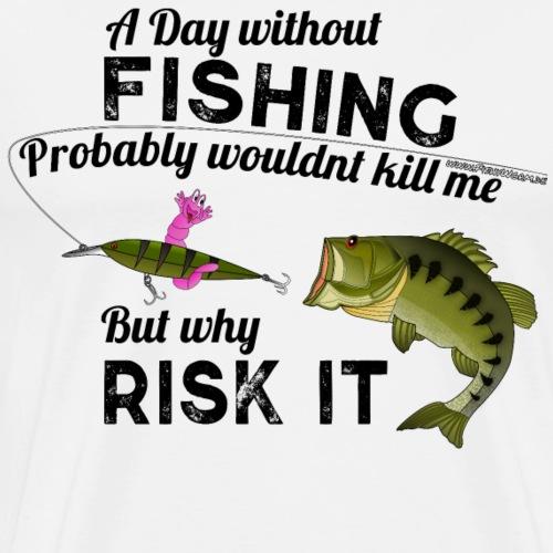 A Day without Fishing Fisch Fishyworm Angeln Wurm - Männer Premium T-Shirt