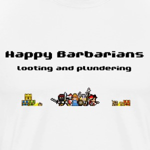Happy Barbarians - Looting and Plundering - Männer Premium T-Shirt