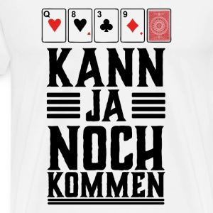 Poker shirt, can still come - Men's Premium T-Shirt