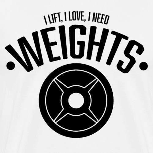 I LIFT I LOVE I NEED WEIGHTS - Fitness T-Shirt - Männer Premium T-Shirt