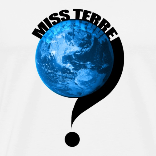 MISS TERRE - T-shirt Premium Homme