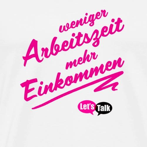 Weniger Arbeitszeit mehr Einkommen pink - Männer Premium T-Shirt