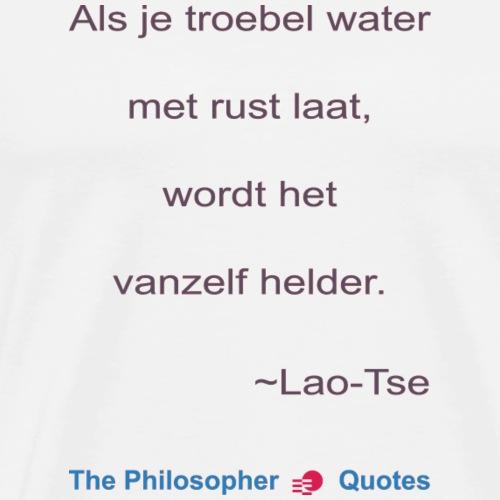 Lao Tse Troebel water b - Mannen Premium T-shirt