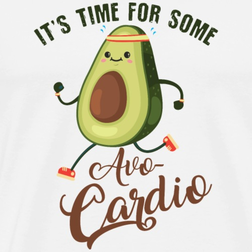 IT IS TIME FOR AVOCARDIO ! - Männer Premium T-Shirt