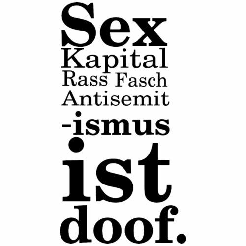 ismus ist doof schwarz - Männer Premium T-Shirt
