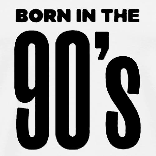 Born in the 90s - Maglietta Premium da uomo