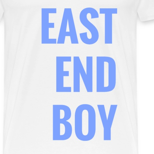 east end boy - Männer Premium T-Shirt