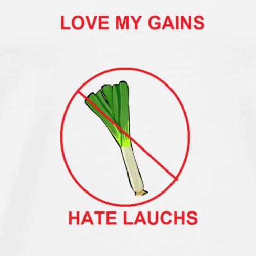 Love gains hate Lauchs - Männer Premium T-Shirt