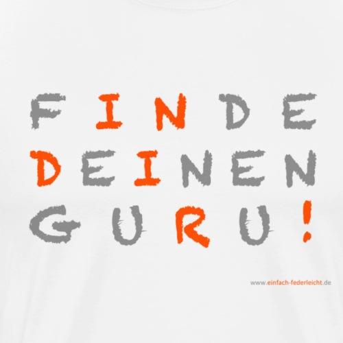 Finde Deinen Guru - Männer Premium T-Shirt