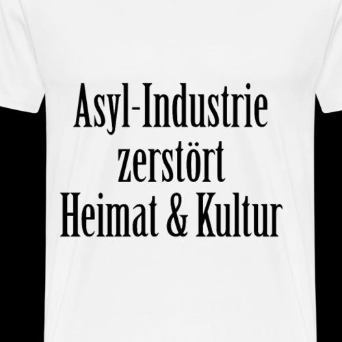 Asyl Industrie zerstört - Männer Premium T-Shirt