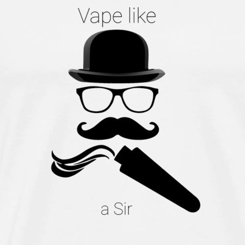 Vape like a Sir 2 - Männer Premium T-Shirt