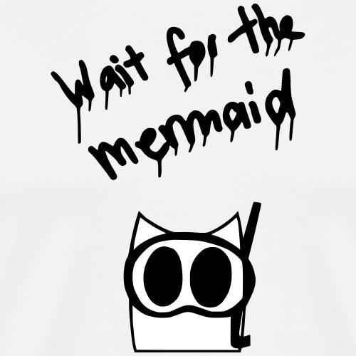 Eulen Heulen | Wait for the mermaid - Männer Premium T-Shirt