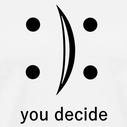 Smiley you decide - T-shirt Premium Homme