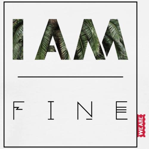 I AM fine - Männer Premium T-Shirt
