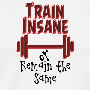 train Insane - T-shirt Premium Homme