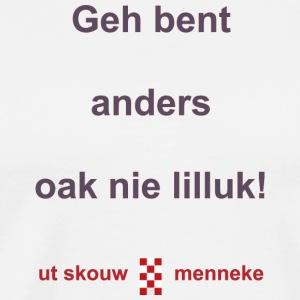 Geh bent aonders oak nie lilluk - Mannen Premium T-shirt