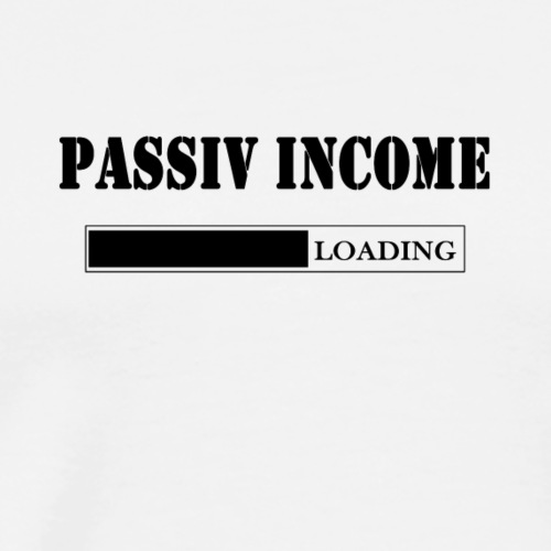 Passive income - Männer Premium T-Shirt