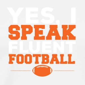 Football: Yes, I Speak fluent football - Men's Premium T-Shirt