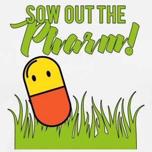 Pharmazie / Apotheker: Sow Out The Pharm! - Männer Premium T-Shirt