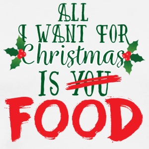 Christmas: All I Want For Christmas Is Food - Men's Premium T-Shirt