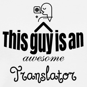 This guy is an awesome Translator - Männer Premium T-Shirt