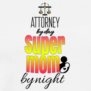 Attorney by day super mom by night - Men's Premium T-Shirt