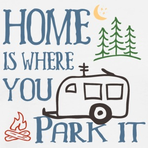 Home Is Where You Park It - T-shirt Premium Homme