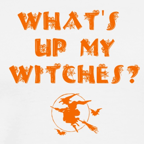 What's up my witches? - Männer Premium T-Shirt