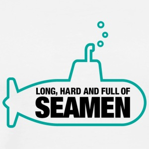 Long, Hard And Full Of Seamen! - Men's Premium T-Shirt