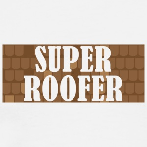 Roofers: Super Roofer - Men's Premium T-Shirt