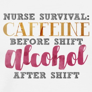 Nurse: Nurse Survival: Caffeine before - Men's Premium T-Shirt