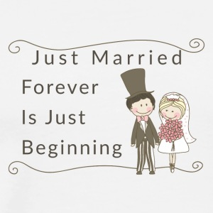 Just Married Forever Is Just Beginning - Men's Premium T-Shirt