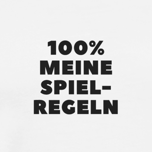 100% meine Spielregeln - schwarz / black - Männer Premium T-Shirt