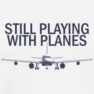 Pilot: Still Playing With Planes. - Men's Premium T-Shirt