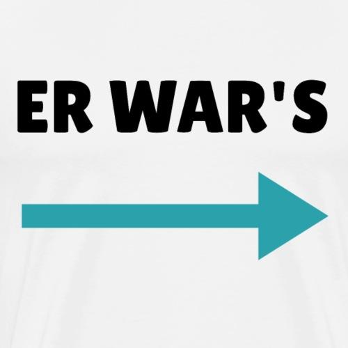 ER WAR'S DESIGN - Männer Premium T-Shirt