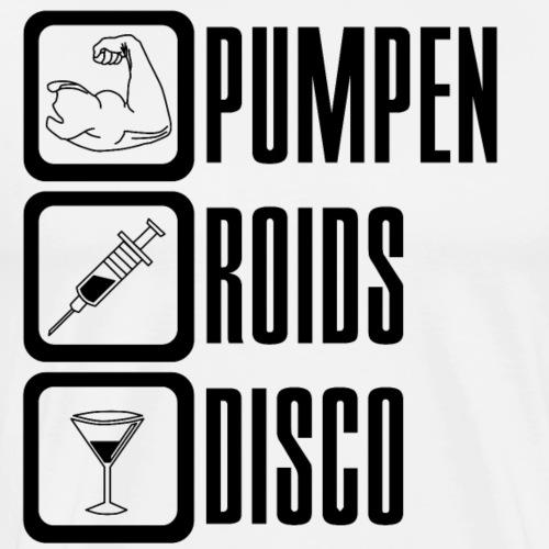 PUMPEN ROIDS DISCO Shirt - Geschenkidee - Männer Premium T-Shirt