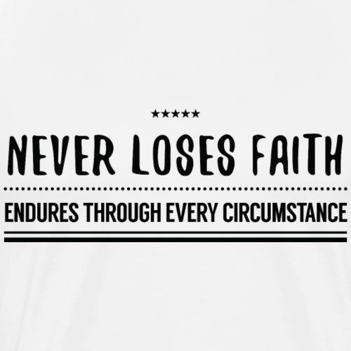 Never loses faith - Men's Premium T-Shirt
