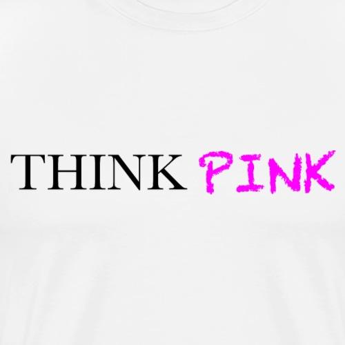Think Pink - Männer Premium T-Shirt
