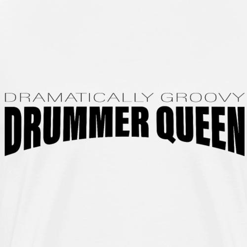 Schlagzeuger Schlagzeug Drummer Queen - Männer Premium T-Shirt